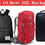 Top 10 Best 30L Backpack Review (For Living In The Road)